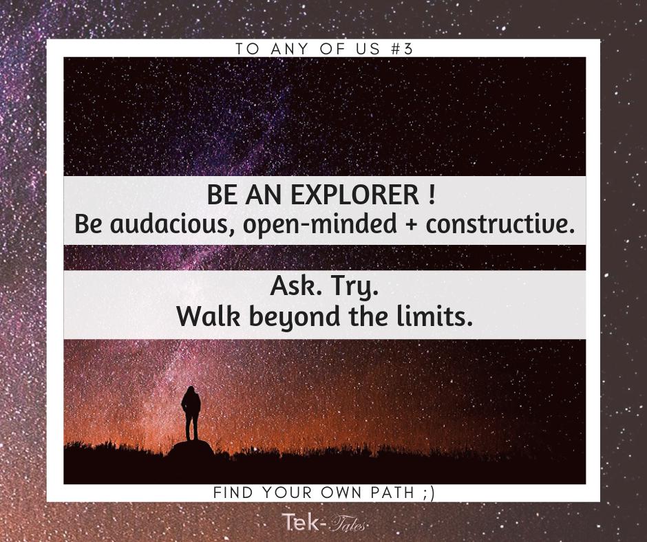 Soyons des explorateurs : audacieux, avec l'esprit ouvert et constructif