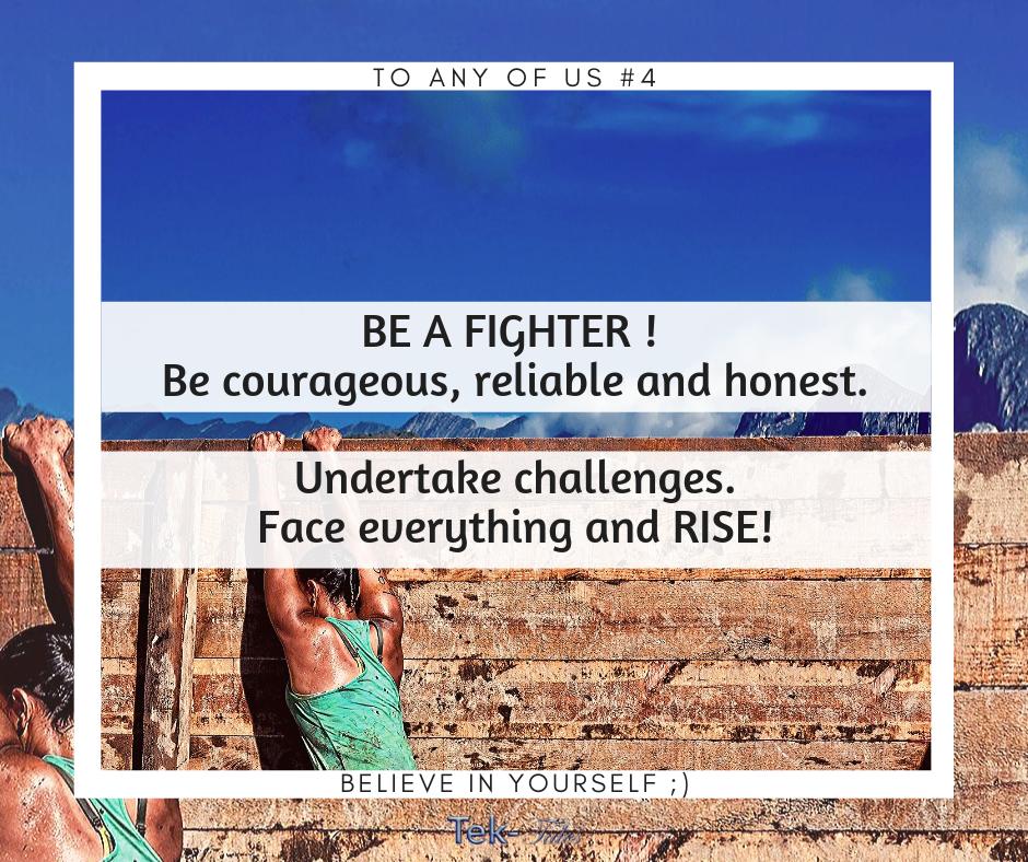 Soyons des combattants : courageux, fiables et honnêtes !